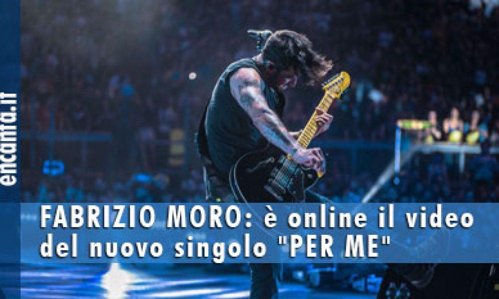 """Fabrizio Moro: online il video di """"Per me"""""""