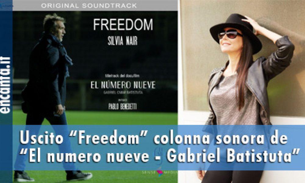 """Uscito """"Freedom"""" colonna sonora de """"El numero nueve – Gabriel Batistuta"""""""