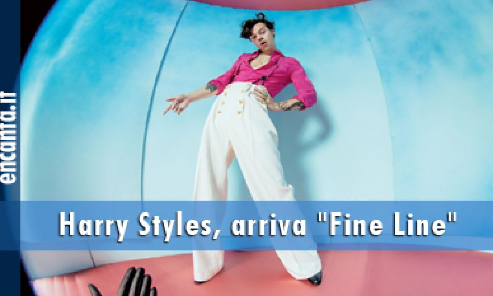 "Harry Styles, arriva ""Fine Line"""