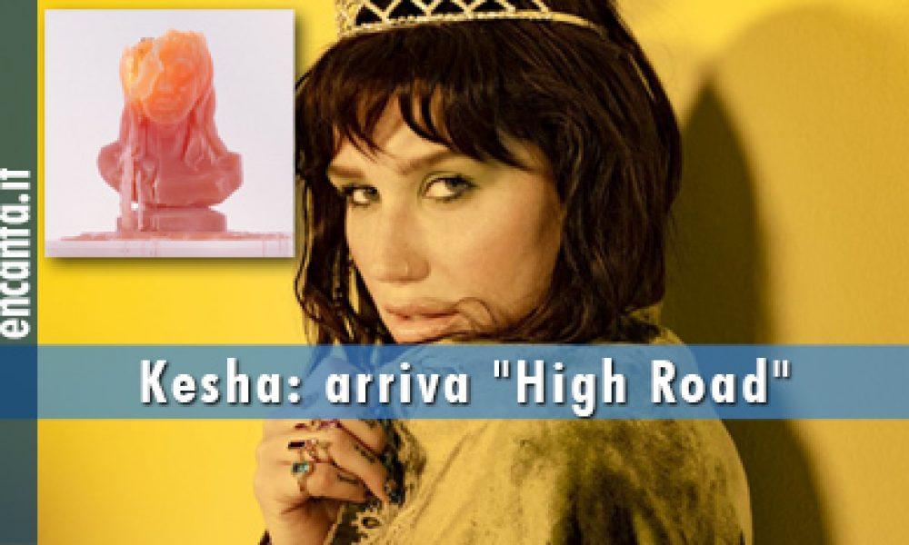 "Kesha: arriva ""High Road"""