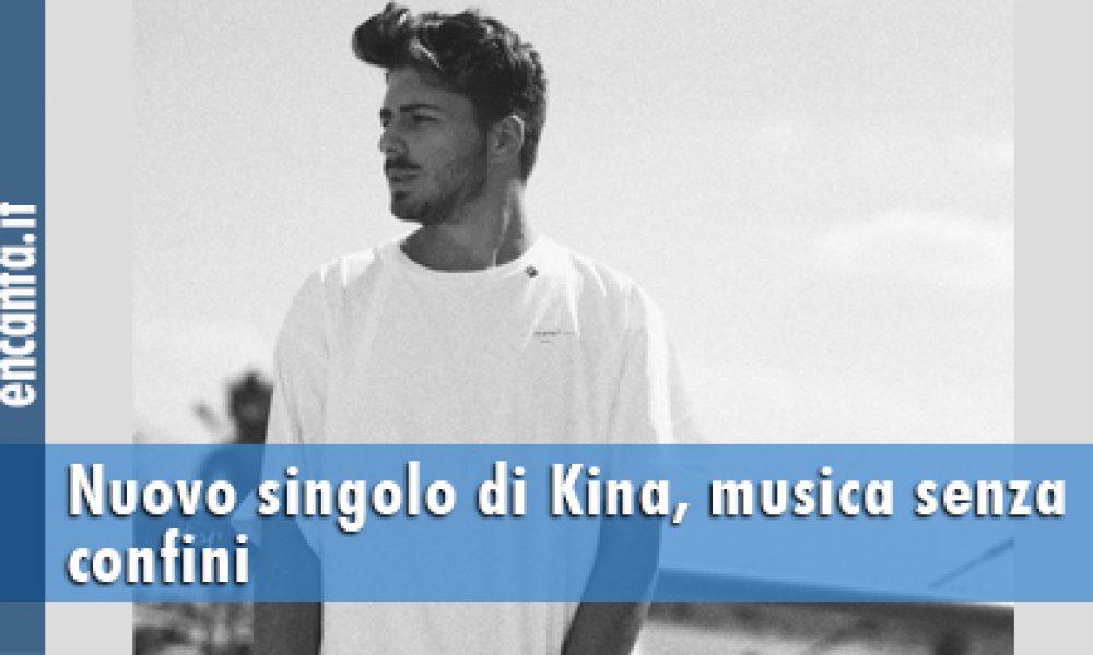 Nuovo singolo di Kina, musica senza confini