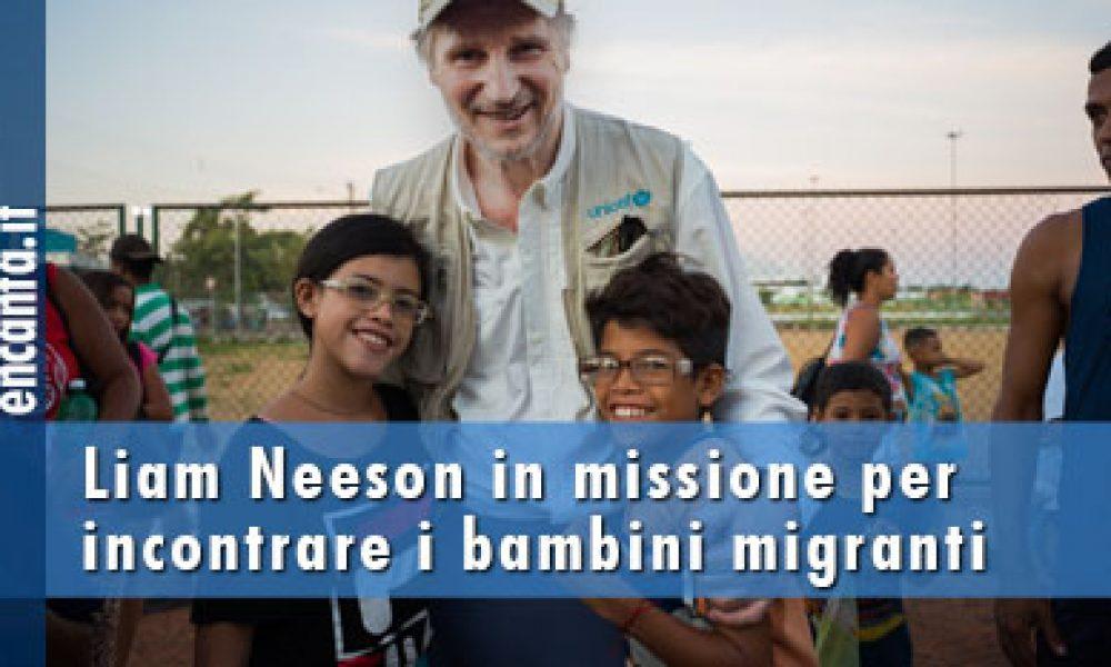 Liam Neeson in missione per incontrare i bambini migranti