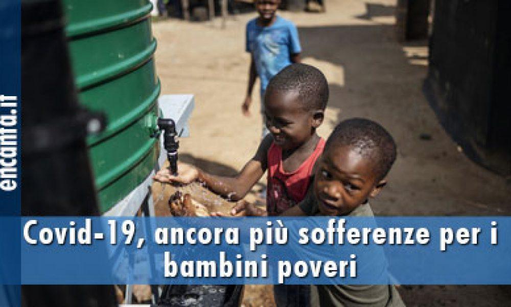 Covid-19, ancora più sofferenze per i bambini poveri