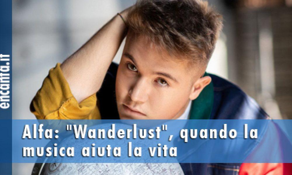 "Alfa: ""Wanderlust"", quando la musica aiuta la vita"