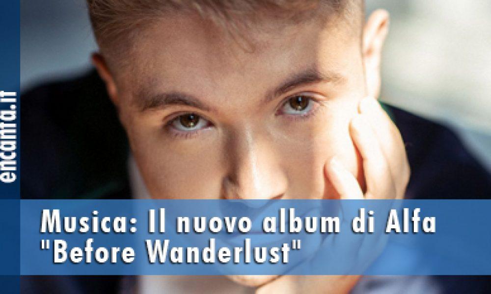 "Alfa e ""Before Wanderlust"""
