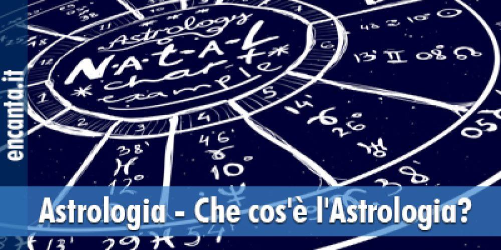 Astrologia – Che cos'è l'Astrologia?