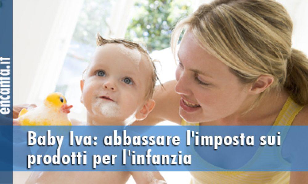 Baby Iva: abbassare l'imposta sui prodotti per l'infanzia