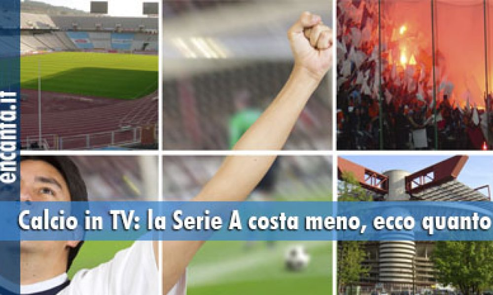Calcio in TV: la Serie A costa meno, ecco quanto