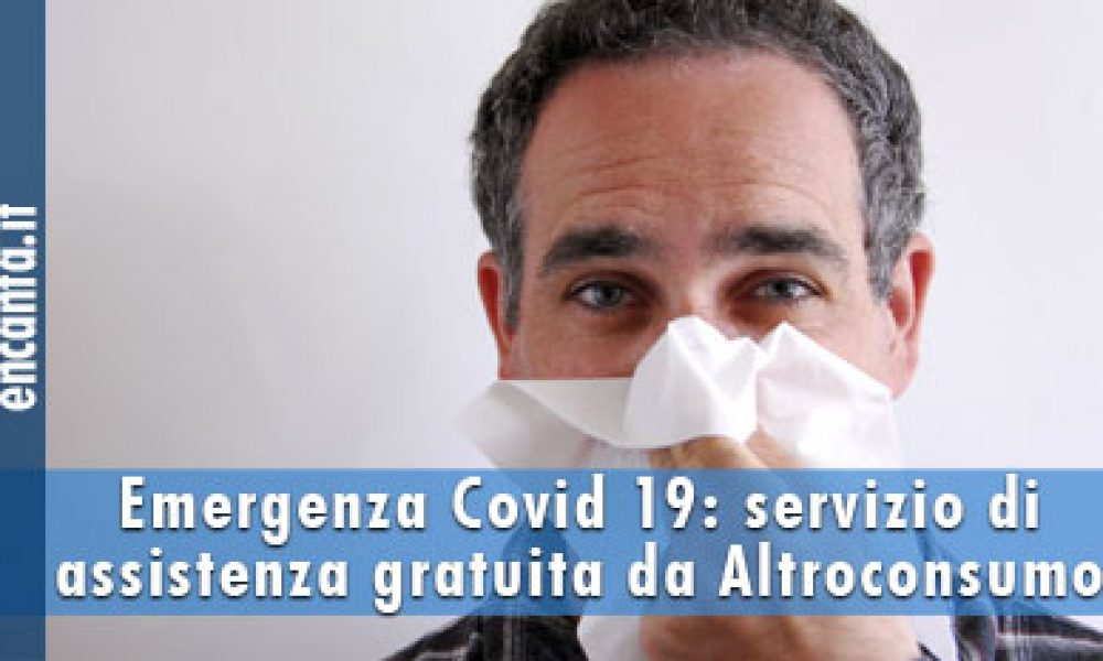 Emergenza Covid 19: servizio di assistenza gratuita da Altroconsumo