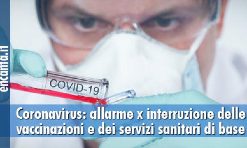 Coronavirus: allarme x interruzione delle vaccinazioni e dei servizi sanitari di base