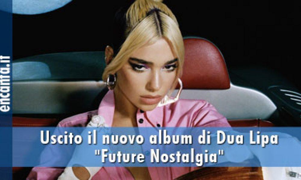 """Uscito il nuovo album di Dua Lipa """"Future Nostalgia"""""""