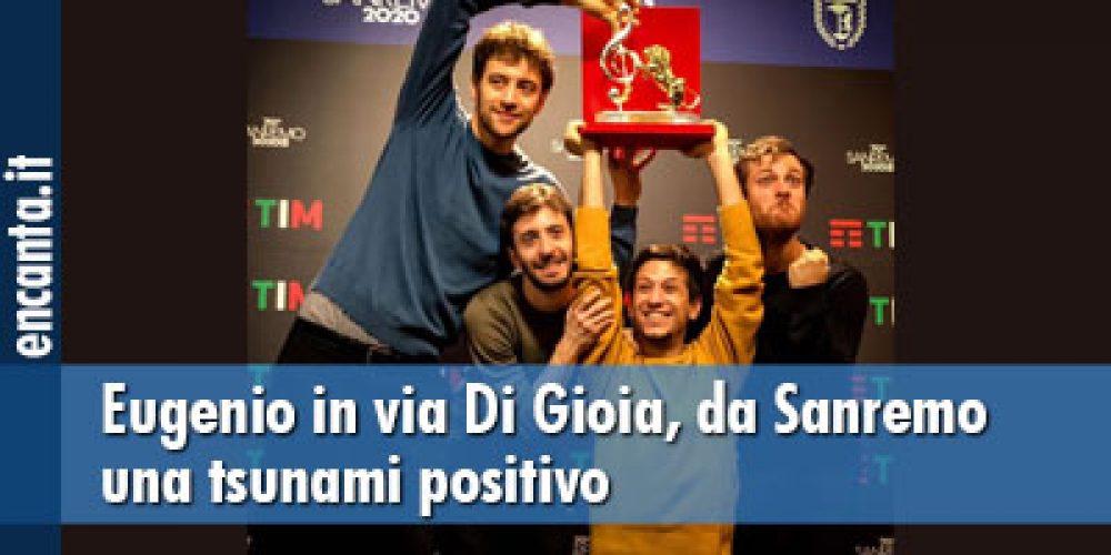 Eugenio in via Di Gioia, da Sanremo uno tsunami positivo