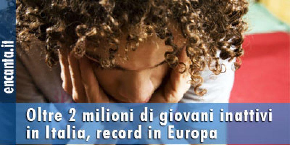 Oltre 2 milioni di giovani inattivi in Italia, record in Europa
