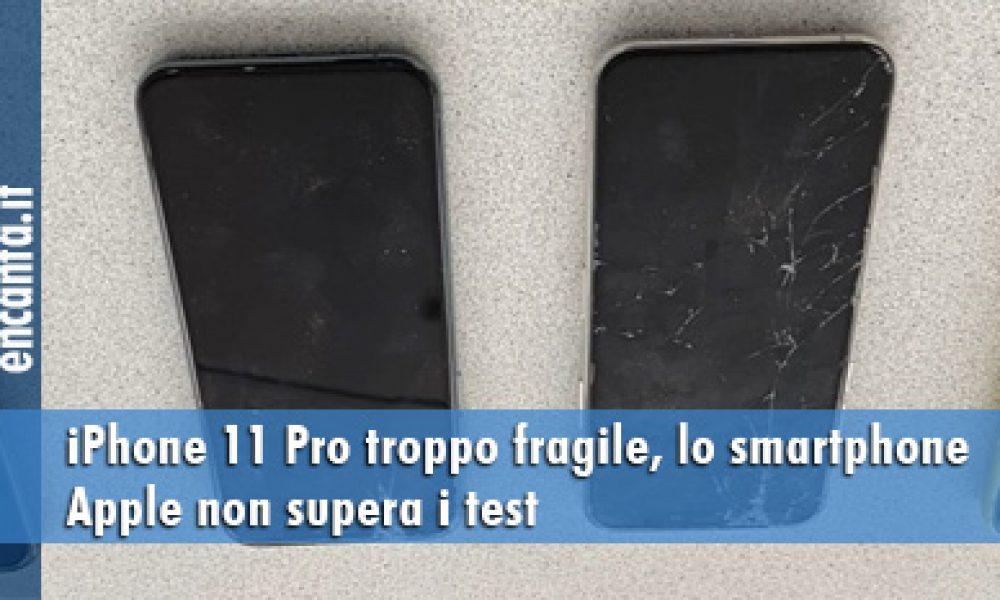 iPhone 11 Pro troppo fragile, lo smartphone Apple non supera i test