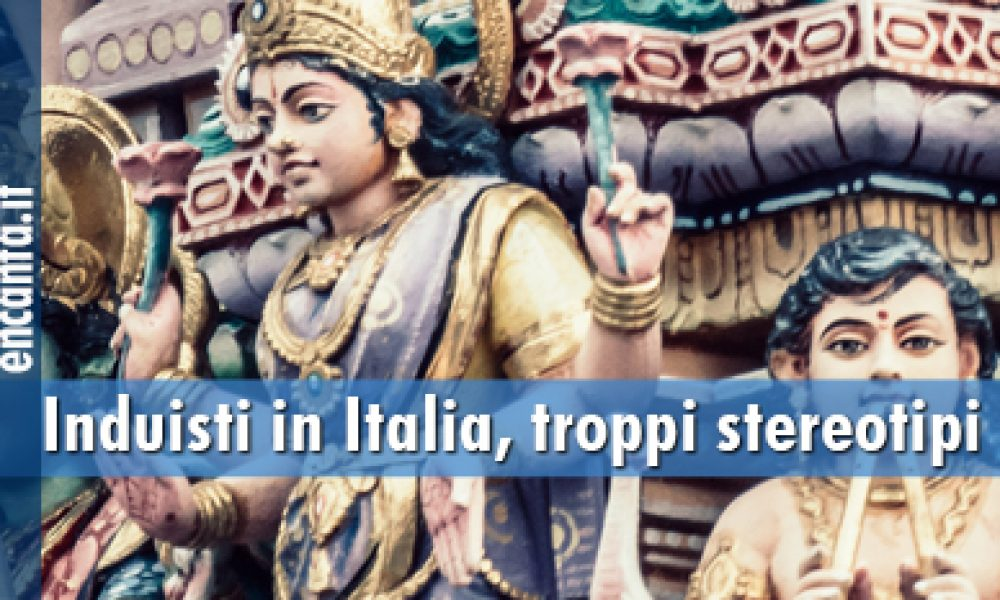 Induisti in Italia, troppi stereotipi
