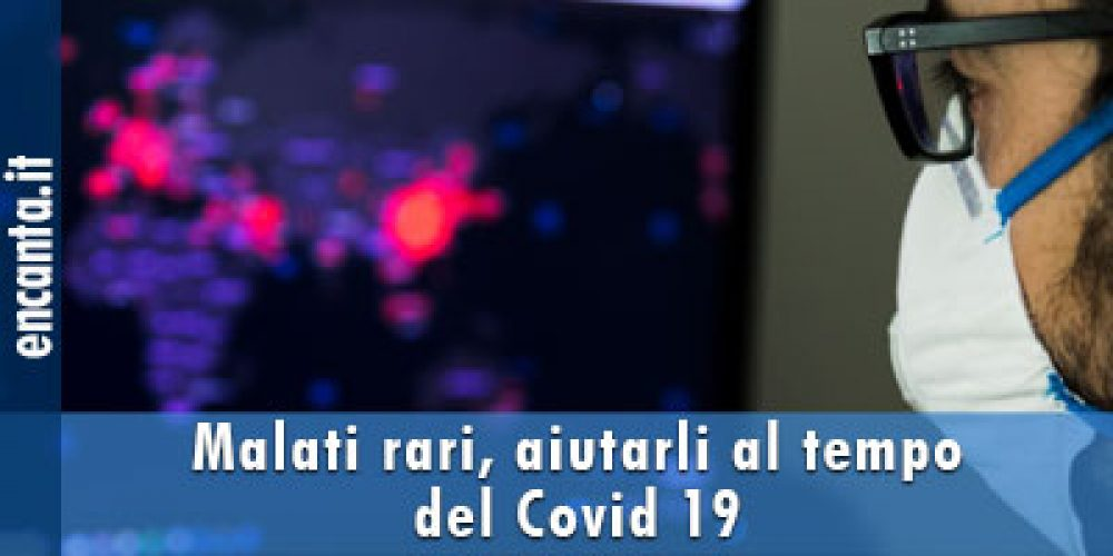 Malati rari, aiutarli al tempo del Covid 19