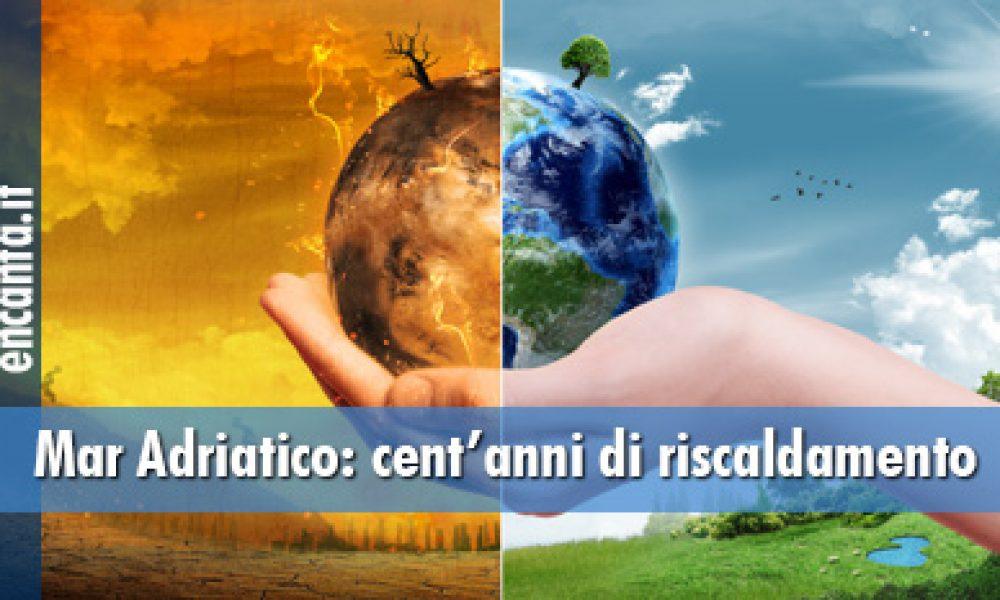 Mar Adriatico: cent'anni di riscaldamento