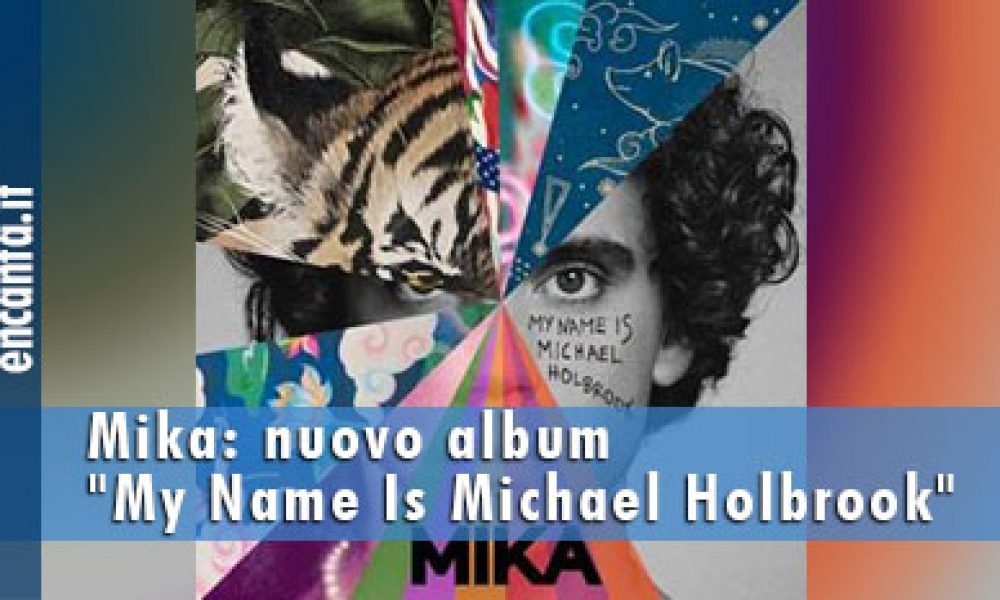"Mika: nuovo album ""My Name Is Michael Holbrook"""