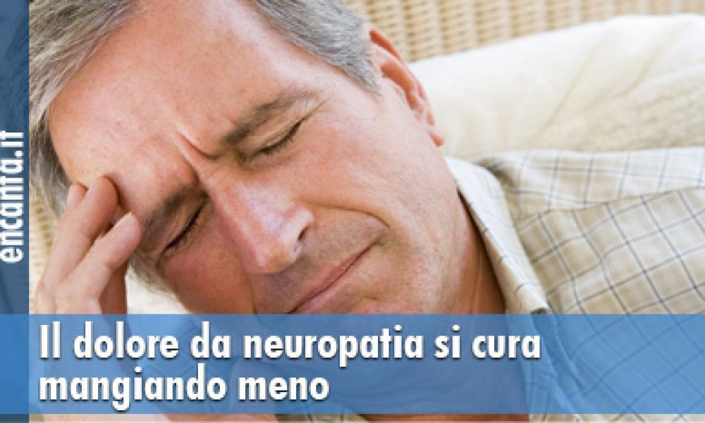 Il dolore da neuropatia si cura mangiando meno
