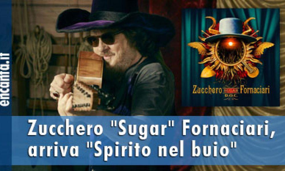 """Zucchero """"Sugar"""" Fornaciari, arriva """"Spirito nel buio"""""""