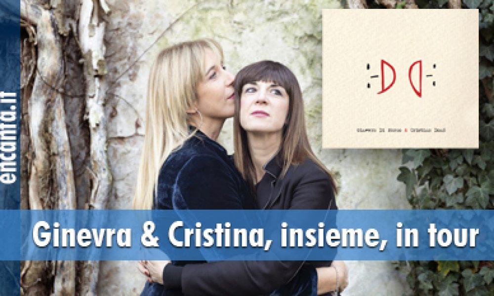 Ginevra e Cristina, insieme, in tour