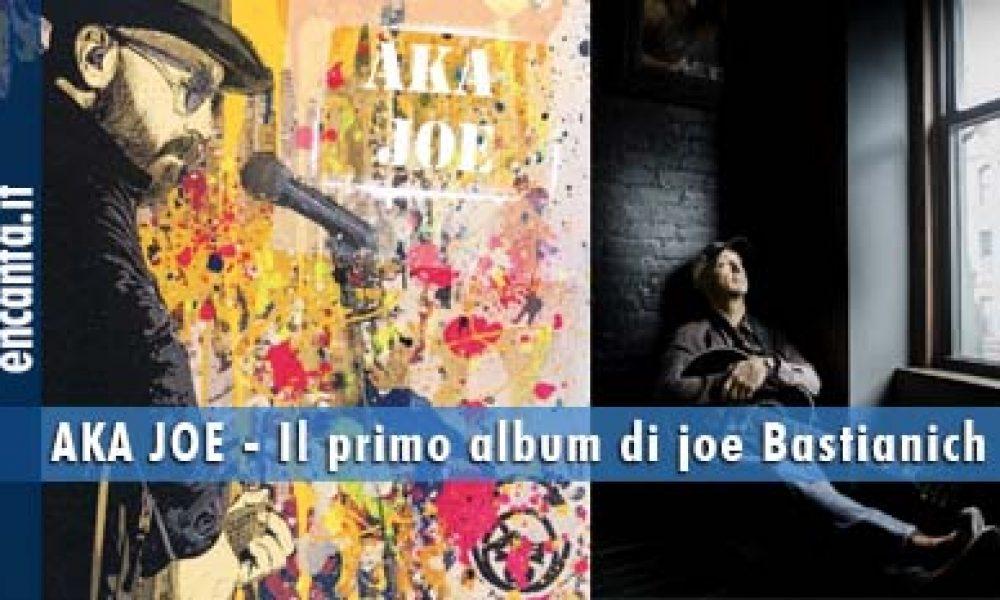 AKA JOE – Il primo album di Joe Bastianich