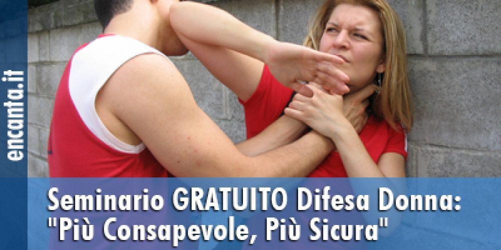 """Seminario GRATUITO Difesa Donna: """"Più Consapevole, Più Sicura"""""""
