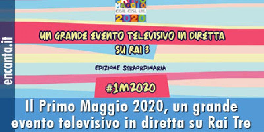 Il Primo Maggio 2020, un grande evento televisivo in diretta su Rai Tre