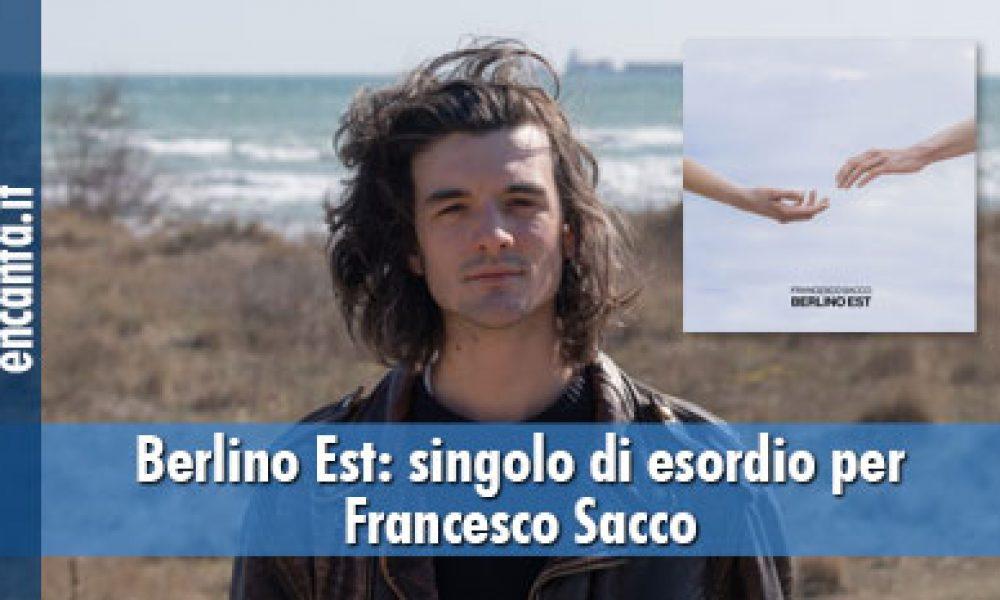 Berlino Est: singolo di esordio per Francesco Sacco