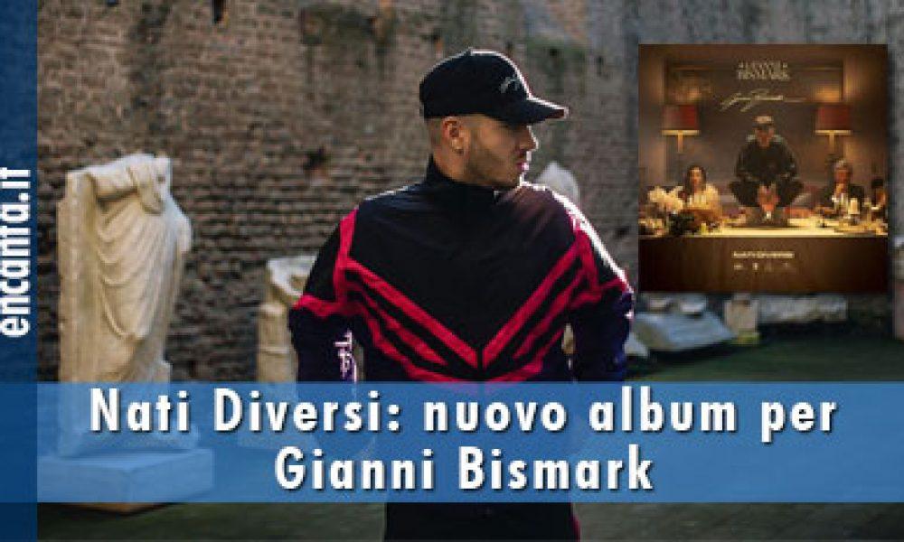 Nati Diversi: nuovo album per Gianni Bismark