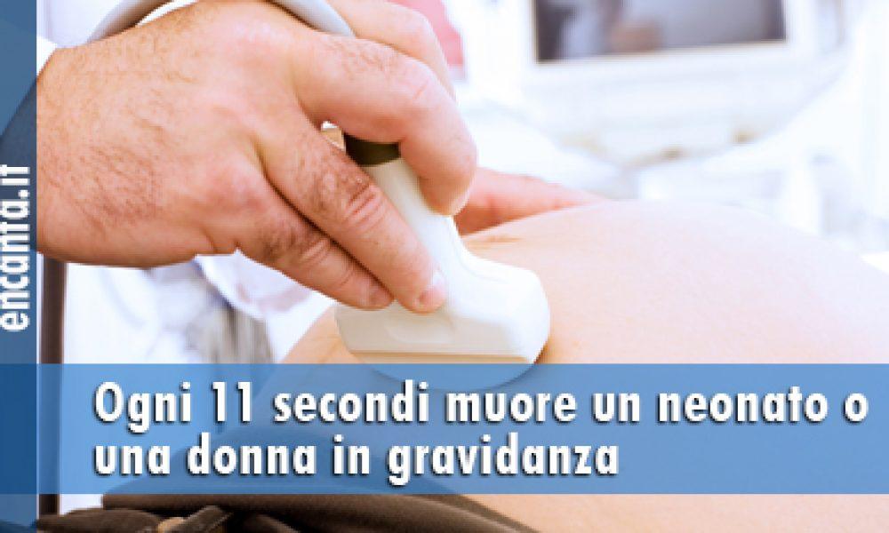 Ogni 11 secondi muore un neonato o una donna in gravidanza