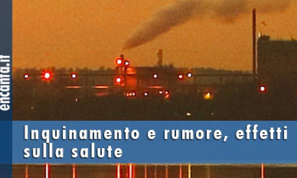 Inquinamento e rumore, effetti sulla salute