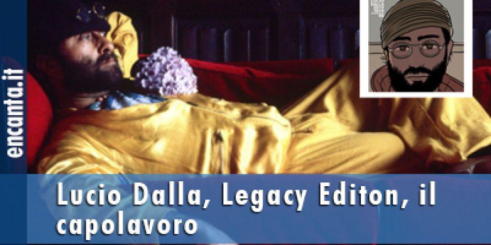 Lucio Dalla, Legacy Editon, il capolavoro