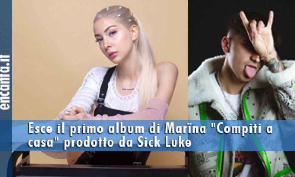 """Esce il primo album di Marina """"Compiti a casa"""" prodotto da Sick Luke"""