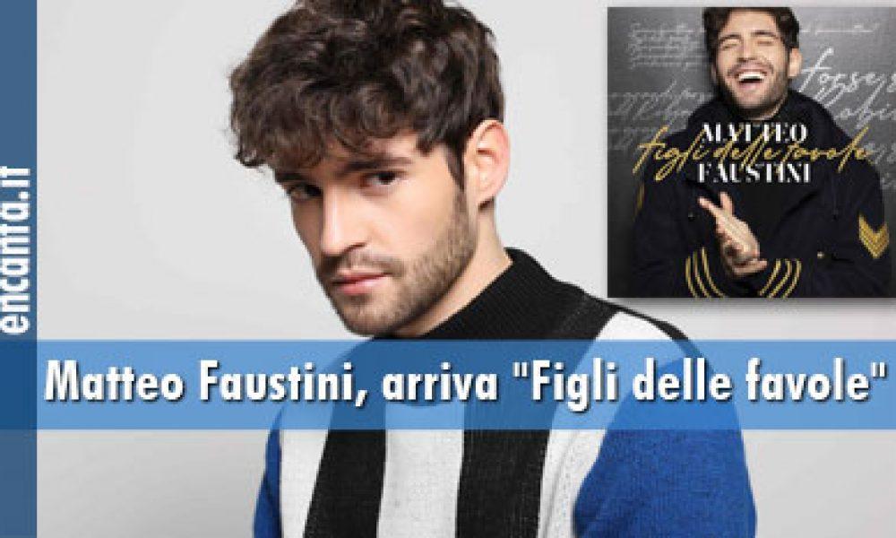 """Matteo Faustini, arriva """"Figli delle favole"""""""