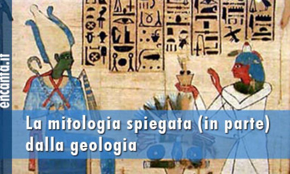 La mitologia spiegata (in parte) dalla geologia