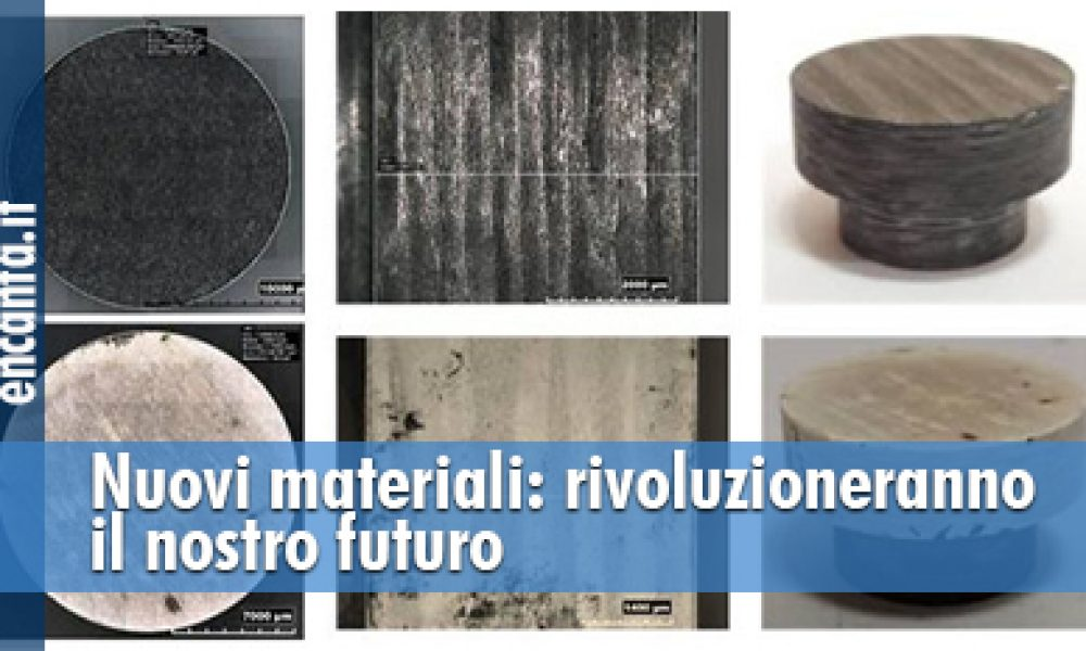Nuovi materiali: rivoluzioneranno il nostro futuro