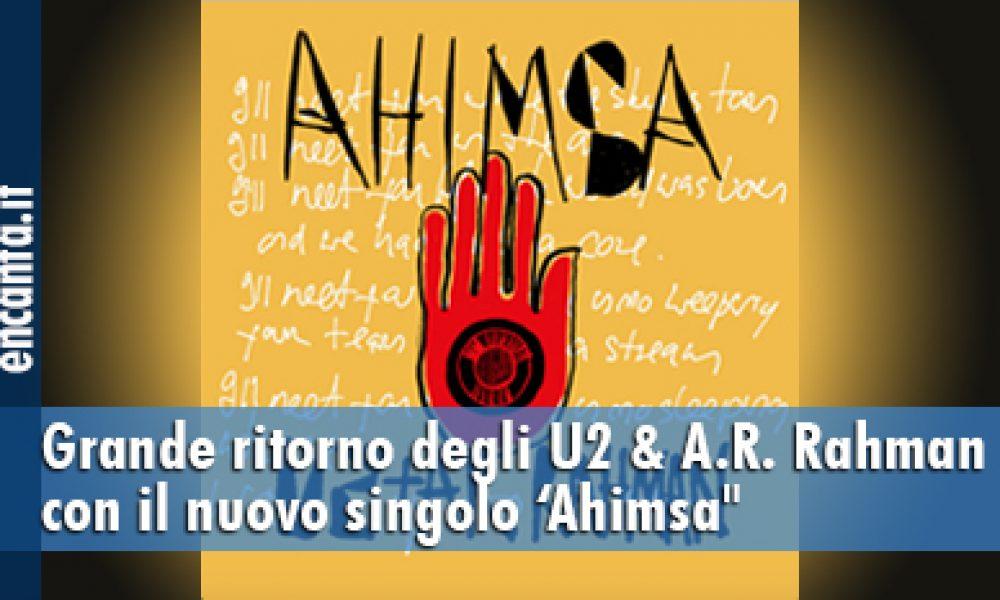 """Grande ritorno degli U2 & A.R. Rahman con il nuovo singolo 'Ahimsa"""""""
