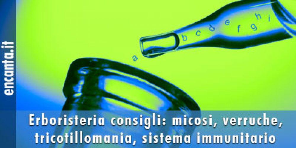 Erboristeria consigli: micosi, verruche, tricotillomania, sistema immunitario, caduta androgenetica