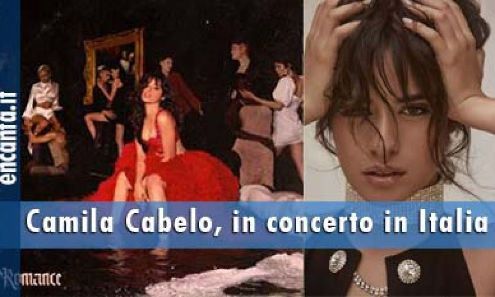Camila Cabelo, in concerto in Italia