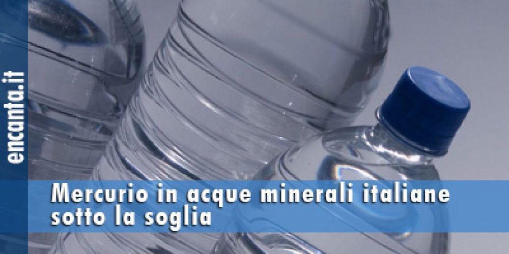 Mercurio in acque minerali italiane sotto la soglia