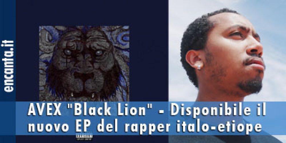 """AVEX """"Black Lion"""" – Disponibile il nuovo EP del rapper italo-etiope"""