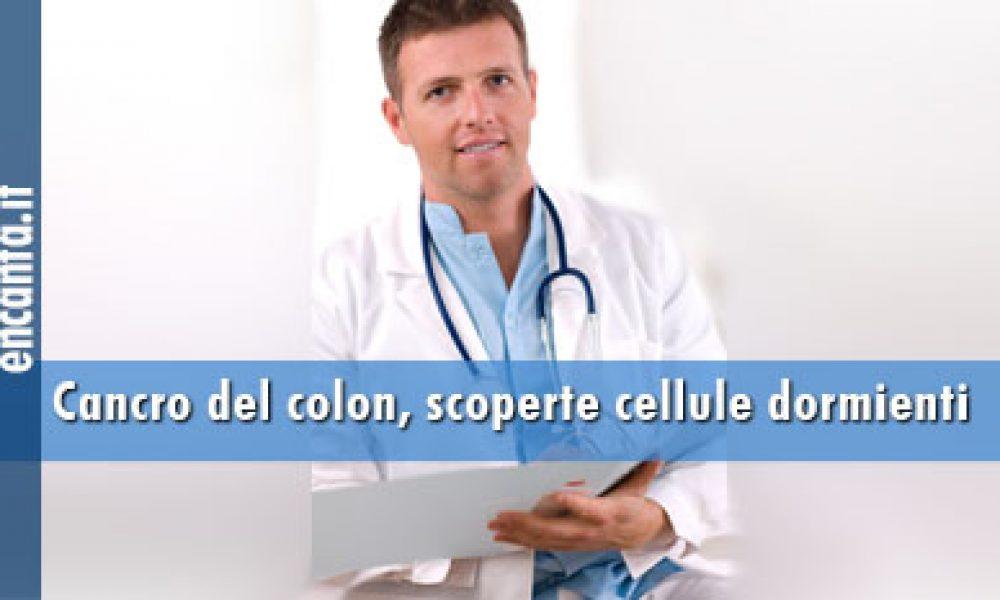 Cancro del colon, scoperte cellule dormienti