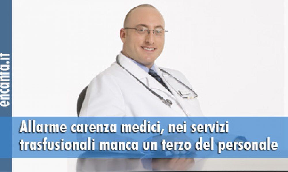 Allarme carenza medici, nei servizi trasfusionali manca un terzo del personale
