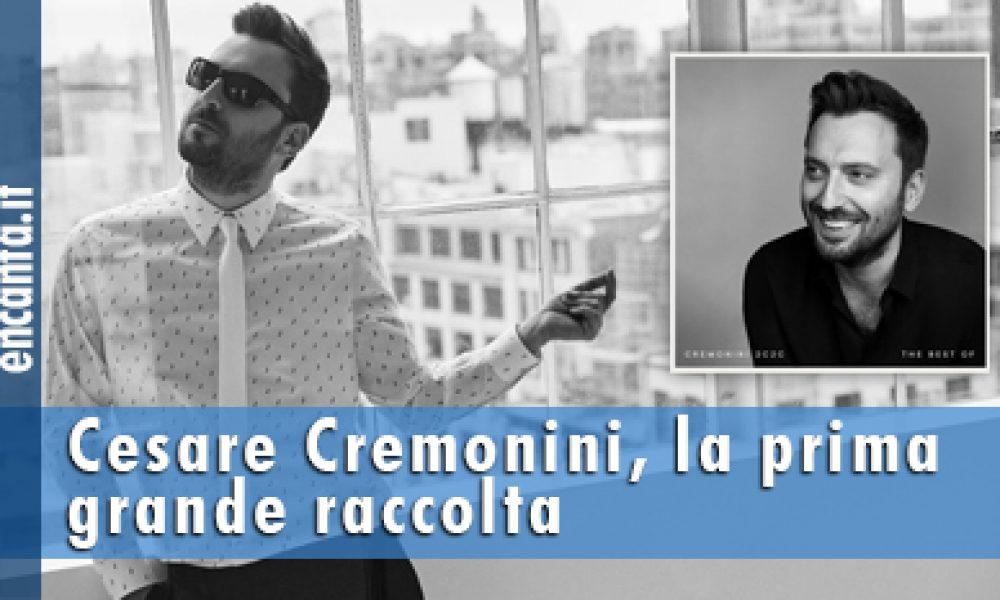 Cesare Cremonini, la prima grande raccolta