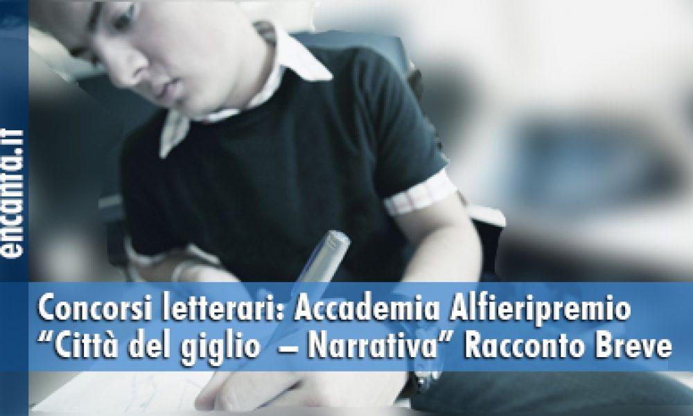 """Concorsi letterari: Accademia Alfieri premio """"Città del giglio  – Narrativa"""" Racconto Breve"""