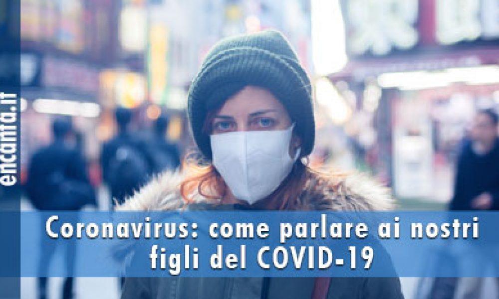 Coronavirus: come parlare ai nostri figli del COVID-19