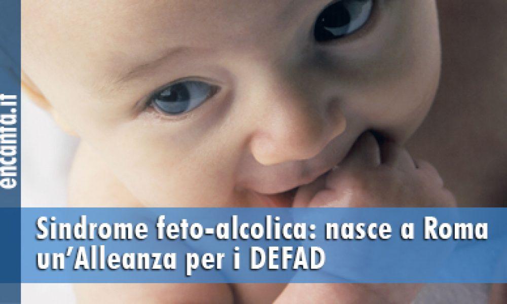Sindrome feto-alcolica: nasce a Roma un'Alleanza per i DEFAD