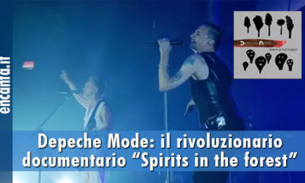 "Depeche Mode: il rivoluzionario documentario ""Spirits in the forest"""