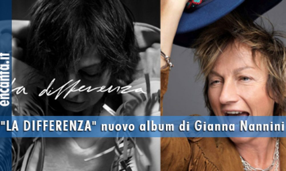 """LA DIFFERENZA"" nuovo album di Gianna Nannini"
